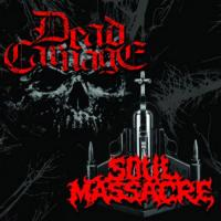 DEAD CARNAGE / SOUL MASSACRE